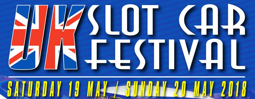 Uk Slot Car Festival 2018